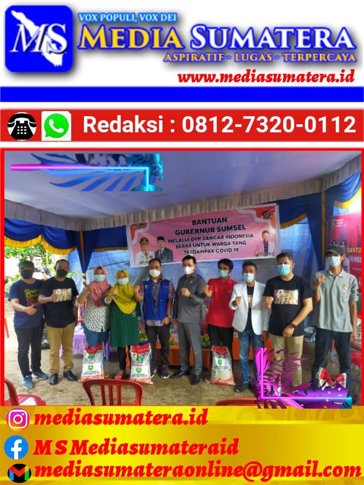 Dewan Pimpinan Pusat (DPP) Gerakan Cinta Rakyat (Gencar) Indonesia Sukses Salurkan Beras Bantuan Sosial Gubernur Sumsel Ke-63 Kelurahan Kepada Masyarakat Terdampak Covid-19